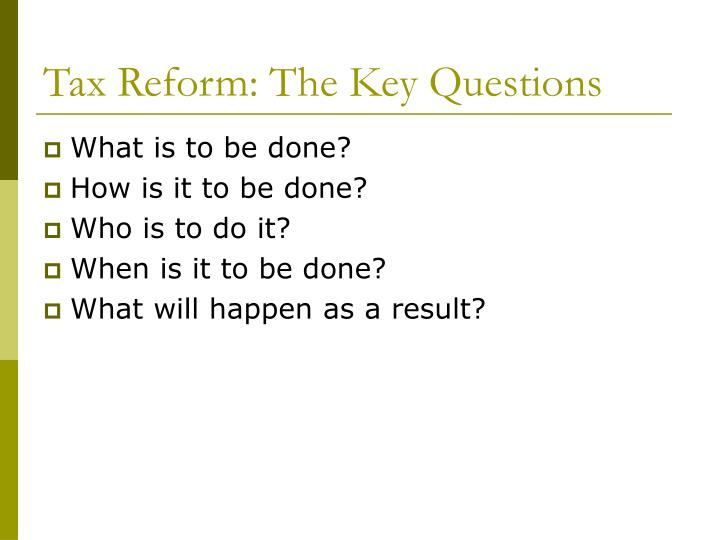 Tax Reform: The Key Questions