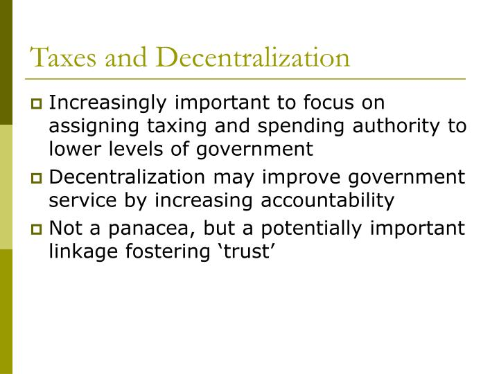 Taxes and Decentralization