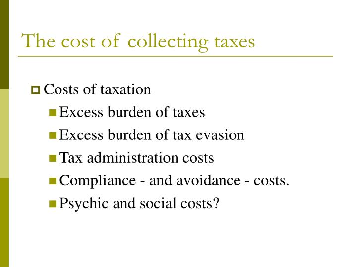 The cost of collecting taxes