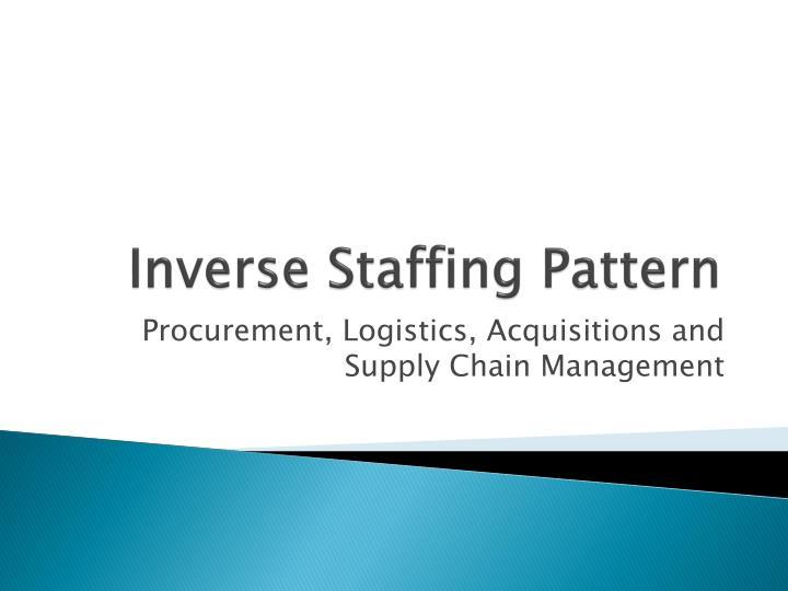 Inverse Staffing Pattern