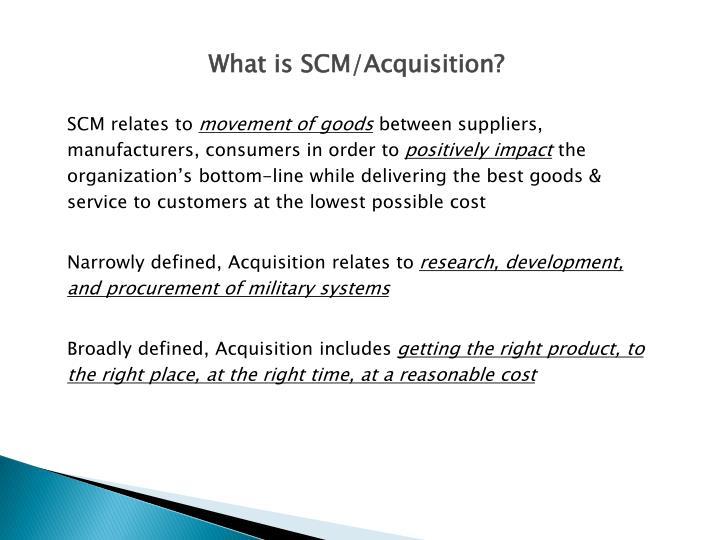 What is SCM/Acquisition?