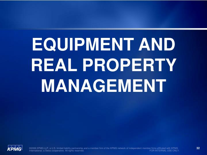 EQUIPMENT AND REAL PROPERTY MANAGEMENT