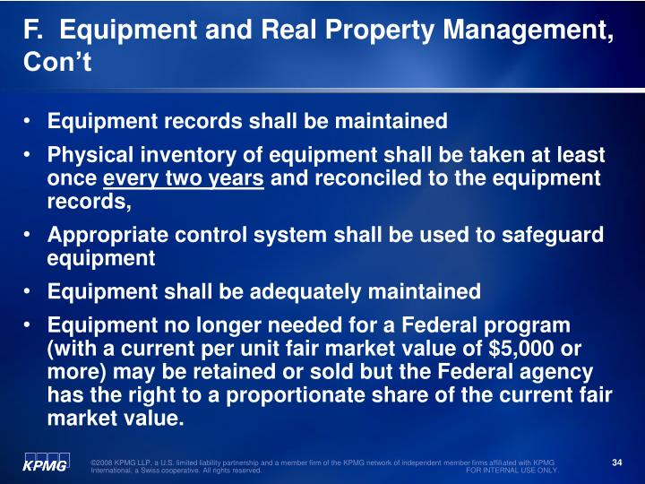 F.  Equipment and Real Property Management, Con't