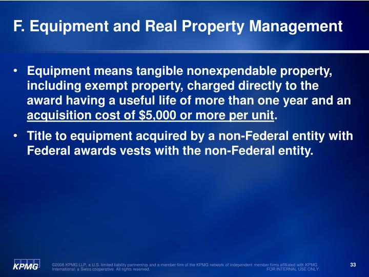 F. Equipment and Real Property Management
