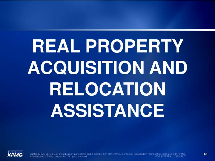 REAL PROPERTY ACQUISITION AND RELOCATION ASSISTANCE