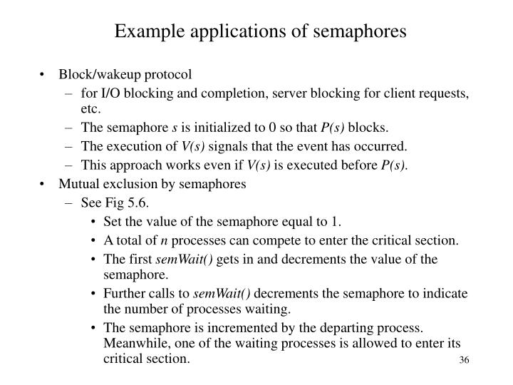Example applications of semaphores