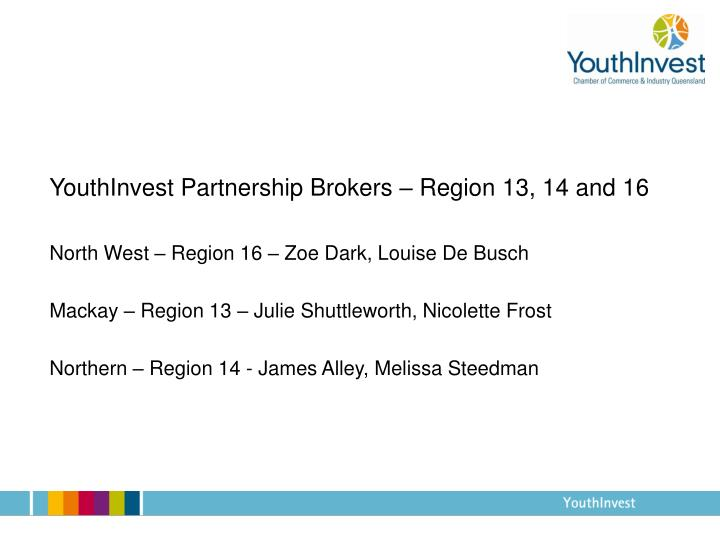 YouthInvest Partnership Brokers – Region 13, 14 and 16
