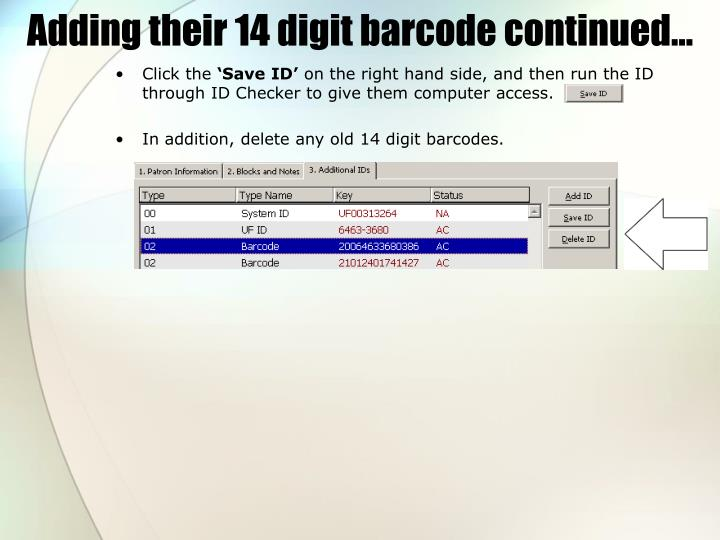 Adding their 14 digit barcode continued…