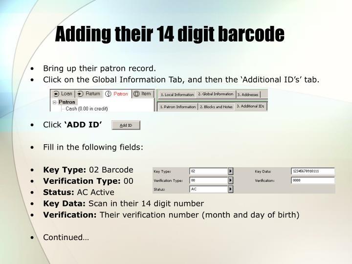 Adding their 14 digit barcode
