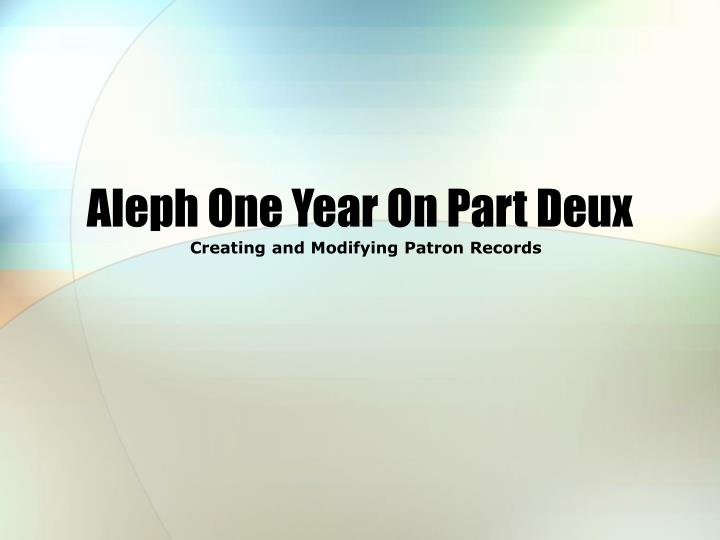 aleph one year on part deux