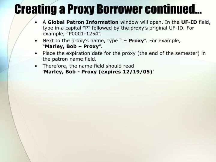 Creating a Proxy Borrower continued…