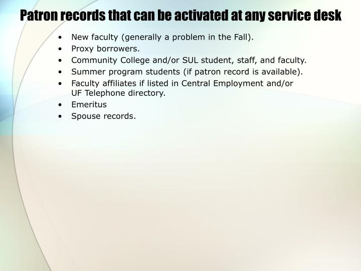 Patron records that can be activated at any service desk