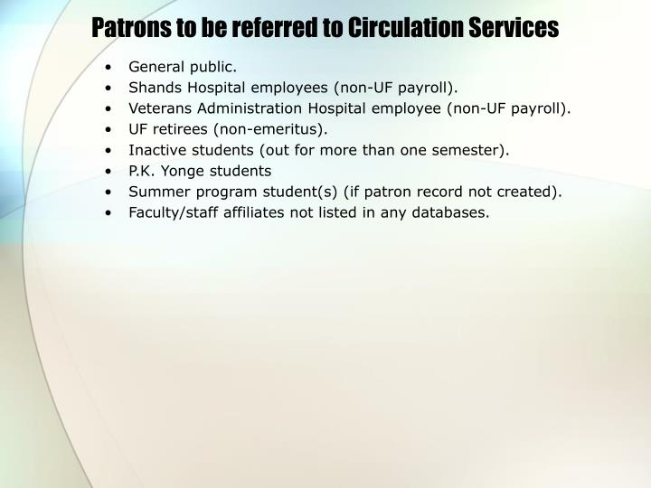 Patrons to be referred to Circulation Services