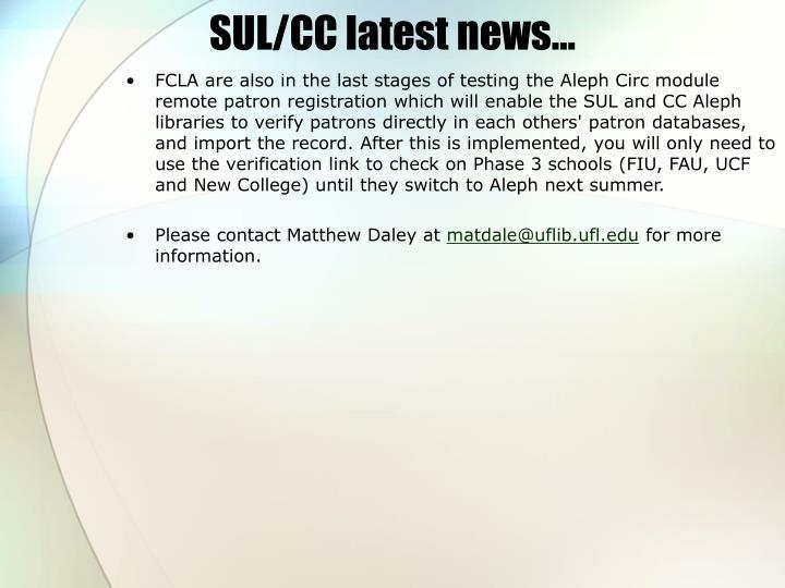 SUL/CC latest news…