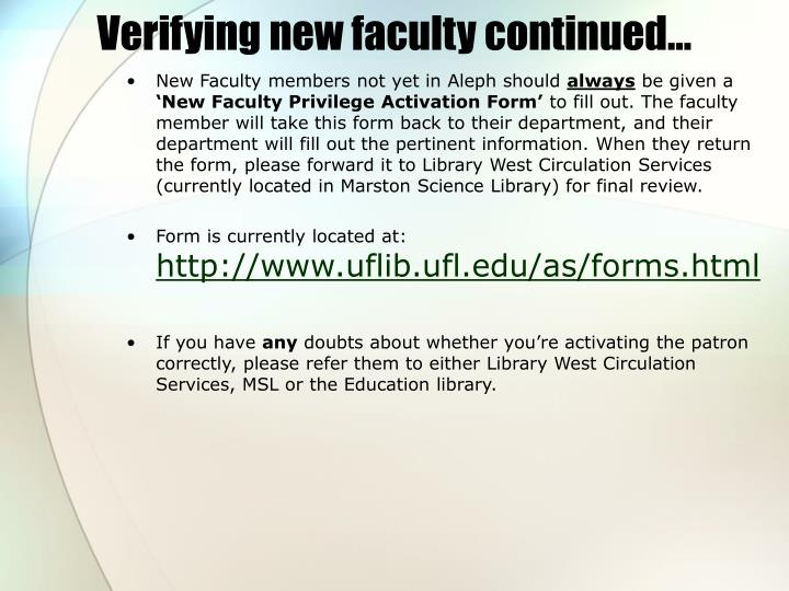 Verifying new faculty continued…