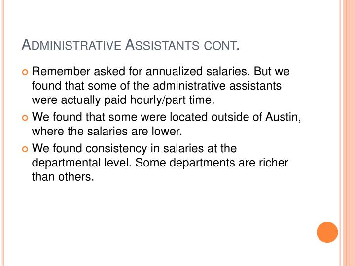 Administrative Assistants cont.