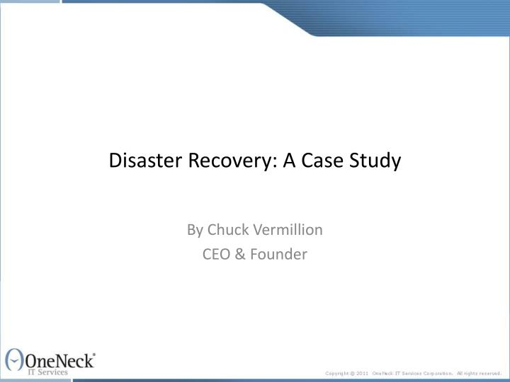 Disaster recovery a case study