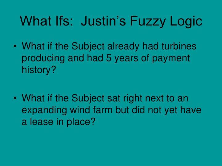 What Ifs:  Justin's Fuzzy Logic