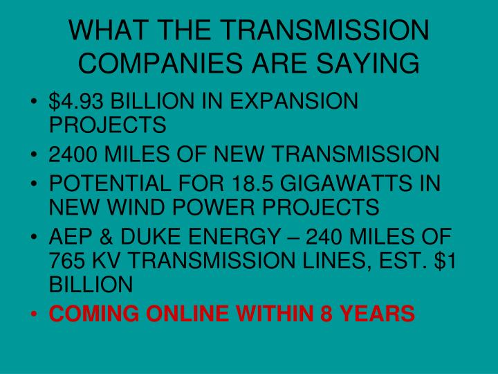 WHAT THE TRANSMISSION COMPANIES ARE SAYING