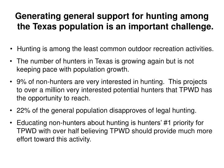 Generating general support for hunting among the Texas population is an important challenge.