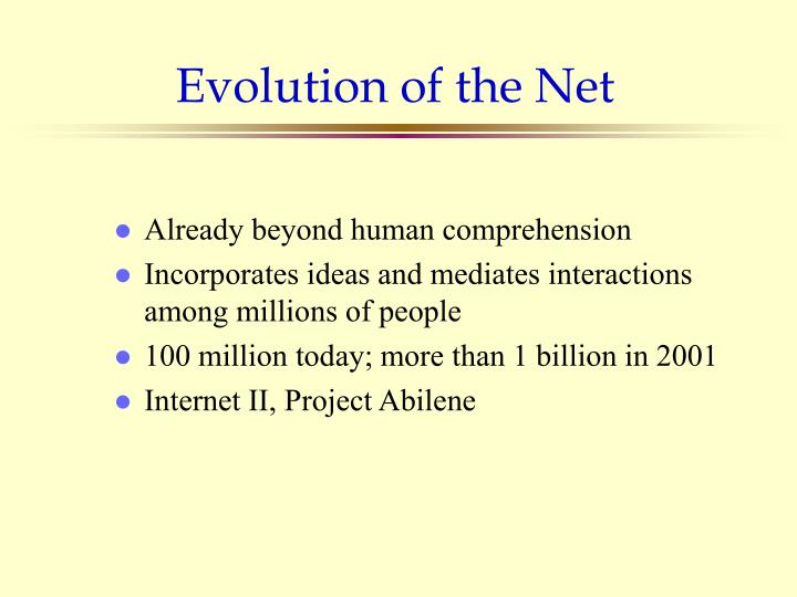 Evolution of the Net