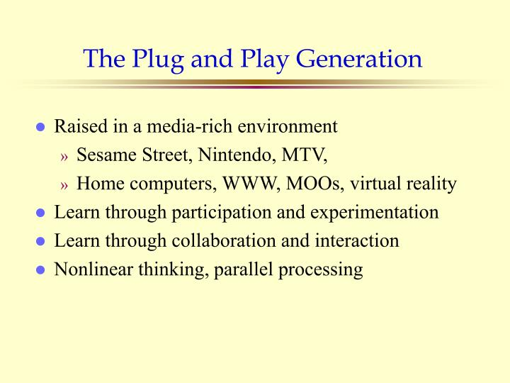 The Plug and Play Generation