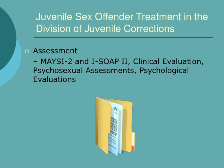 Juvenile Sex Offender Treatment in the Division of Juvenile Corrections