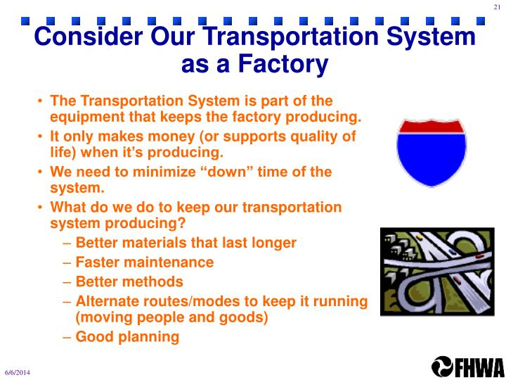 Consider Our Transportation System as a Factory