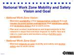 national work zone mobility and safety vision and goal