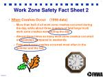 work zone safety fact sheet 2