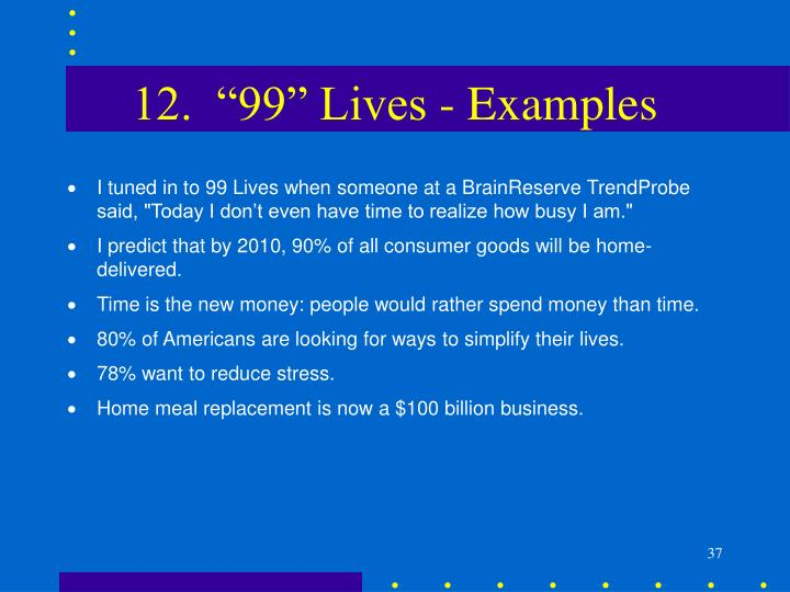 """12.  """"99"""" Lives - Examples"""