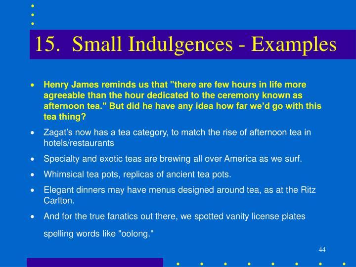 15.  Small Indulgences - Examples