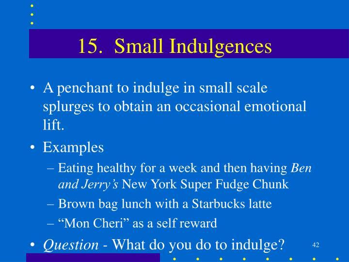 15.  Small Indulgences