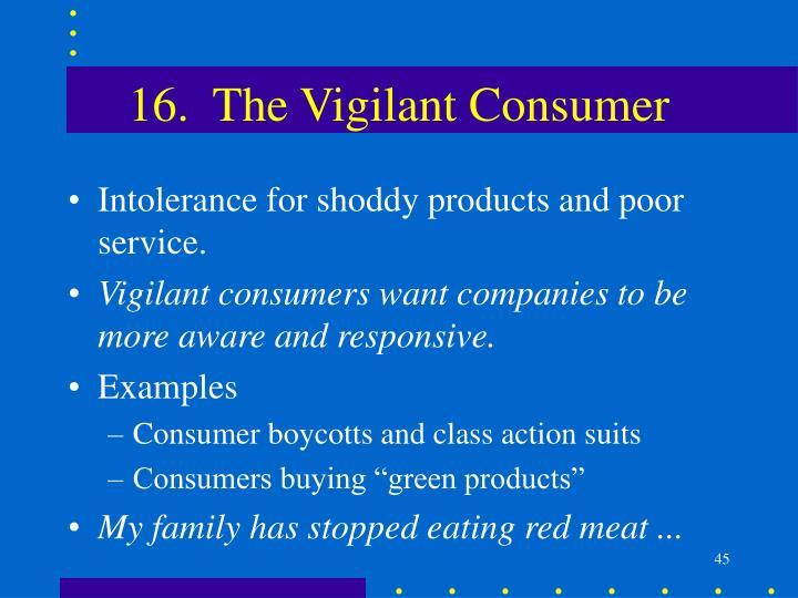16.  The Vigilant Consumer
