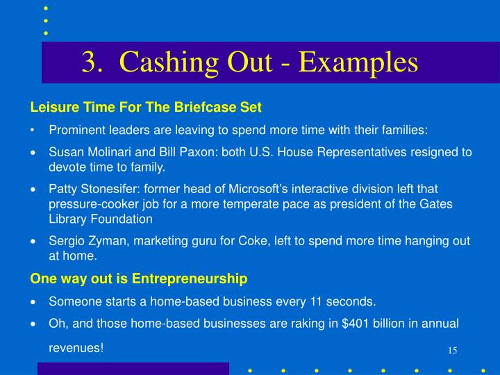 3.  Cashing Out - Examples