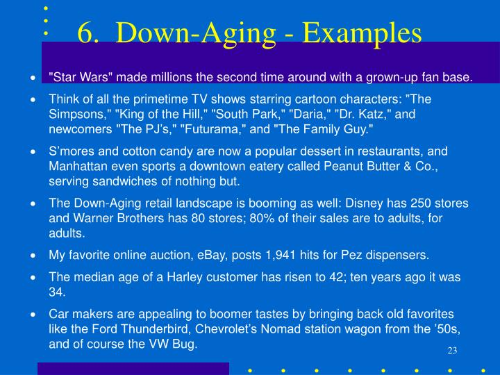 6.  Down-Aging - Examples