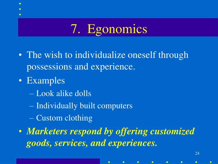 7.  Egonomics