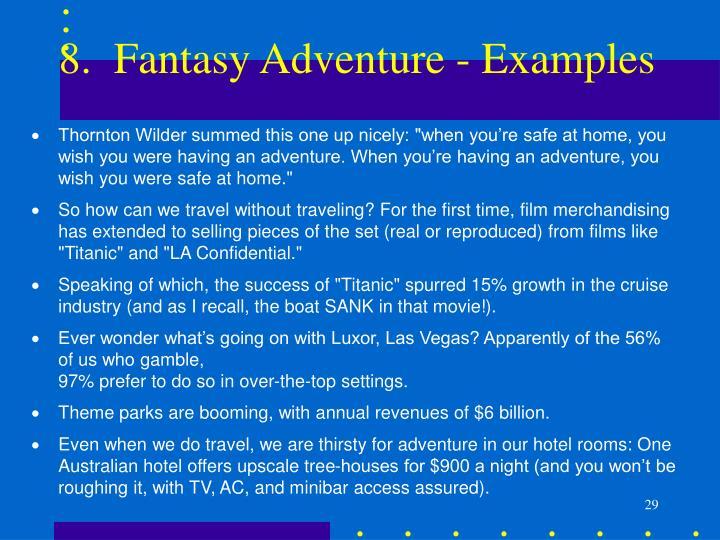 8.  Fantasy Adventure - Examples