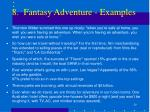 8 fantasy adventure examples1