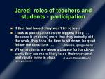 jared roles of teachers and students participation