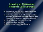 looking at classroom practice data sources