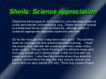 sheila science appreciation