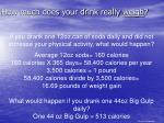 how much does your drink really weigh