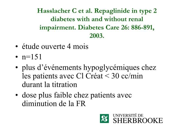Hasslacher C et al. Repaglinide in type 2 diabetes with and without renal impairment. Diabetes Care 26: 886-891, 2003.