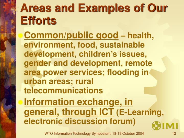 Areas and Examples of Our Efforts