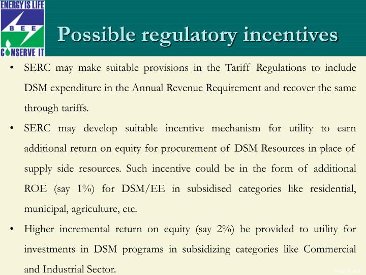 Possible regulatory incentives