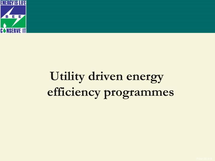 Utility driven energy efficiency programmes