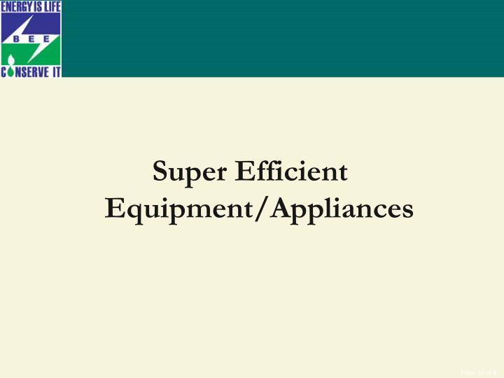 Super Efficient Equipment/Appliances