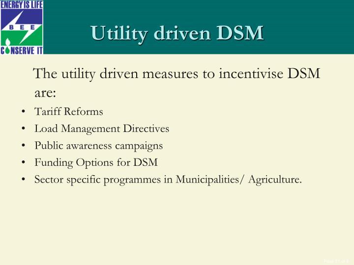 Utility driven DSM