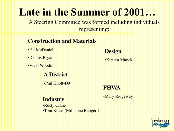 Late in the Summer of 2001…